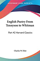 English Poetry, Volume III: From Tennyson to…