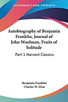 The autobiography of Benjamin Franklin; The…