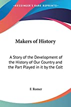 Makers of History: A Story of the…
