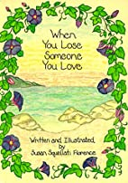 When You Lose Someone You Love by Susan…