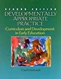 Gestwicki, Carol: Developmentally Appropriate Practice: Curriculum and Development in Early Education