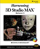 Bousquet, Michele: Harnessing 3d Studio Max: Release 3