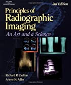 Principles of Radiographic Imaging: An Art…