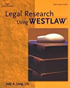Legal Research Using WESTLAW by Judy A. Long