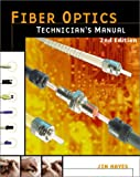 Hayes, Jim: Fiber Optics Technician's Manual