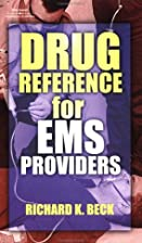 Drug Reference for EMS Providers by Richard…