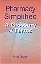 Pharmacy Simplified: A Glossary of Terms by…