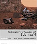 Busby, Jason: Mastering the Art of Production with 3ds max 4 (One-Off)