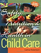 Safety, Nutrition & Health in Child Care by…