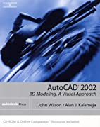 AutoCAD 2002: 3D Modeling: A Visual Approach…