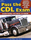 O'Neal, Van: Pass the CDL Exam: Everything You Need to Know