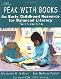 Nelsen, Marjorie R.: Peak With Books: An Early Childhood Resource for Balanced Literacy