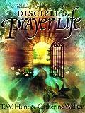 T. W. Hunt: Disciples Prayer Life Study Book