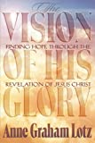 Anne Graham Lotz: The Vision of His Glory Member Book