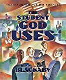 Tom Blackaby: The student God uses: Transformed for his purpose