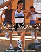 Keep Moving: Fitness Through Aerobics and…