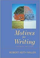 Motives for Writing by Robert Keith Miller