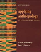 Applying Anthropology: An Introductory…