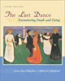 Lynne Ann DeSpelder: The Last Dance: Encountering Death and Dying
