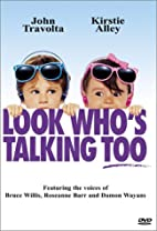 Look Who's Talking Too by Amy Heckerling