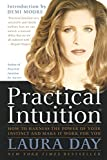 Day, Laura: Practical Intuition: How to Harness the Power of Your Instinct and Make It Work for You