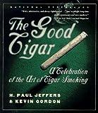Jeffers, H. Paul: The Good Cigar: A Celebration of the Art of Cigar Smoking