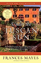 Under the Tuscan Sun by Frances Mayes