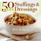 Rodgers, Rick: 50 Best Stuffings and Dressings (365 Ways Series)