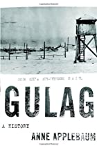 Gulag: A History by Anne Applebaum