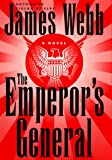 Webb, James H.: The Emperor's General