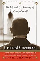 Crooked Cucumber: The Life and Teaching of…