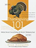 Rodgers, Rick: Thanksgiving 101 : Celebrate America's Favorite Holiday with America's Thanksgiving Expert