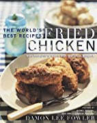 Fried Chicken by Damon Lee Fowler