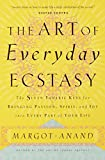 Anand, Margot: The Art of Everyday Ecstasy