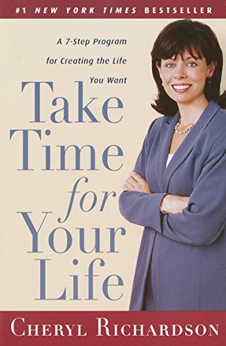 take-time-for-your-life-a-personal-coachs-7-step-program-for-creating-the-life-you-want