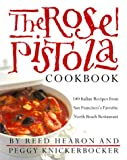 Hearon, Reed: The Rose Pistola Cookbook : 140 Italian Recipes from San Francisco&#39;s Favorite North Beach Restaurant