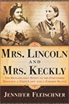 Mrs. Lincoln and Mrs. Keckly : the…