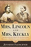 Fleischner, Jennifer: Mrs. Lincoln and Mrs. Keckly: The Remarkable Story of the Friendship Between a First Lady and a Former Slave