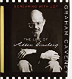 Caveney, Graham: Screaming with Joy : The Life of Allen Ginsberg