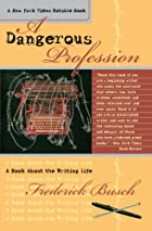 A Dangerous Profession: A Book About the&hellip;