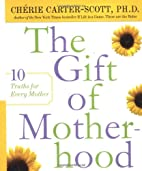 The Gift of Motherhood: 10 Truths for Every…