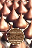 Brenner, Joel Glenn: The Emperors of Chocolate: Inside the Secret World of Hersbey and Mars