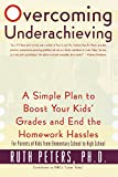 Peters, Ruth Allen: Overcoming Underachieving: A Simple Plan to Boost Your Kids' Grades and Their Homework Blahs