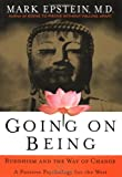 Epstein, Mark: Going on Being : Buddhism and the Way of Change: A Positive Psychology for the West