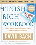 Bach, David: The Finish Rich Workbook: Creating a Personalized Plan for a Richer Future