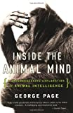 Page, George: Inside the Animal Mind : A Groundbreaking Exploration of Animal Intelligence