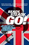 Levy, Shawn: Ready, Steady, Go! : The Smashing Rise and Giddy Fall of Swinging London