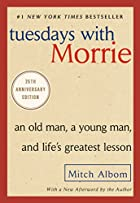 Tuesdays with Morrie: An Old Man, a Young&hellip;