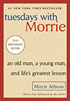 Tuesdays with Morrie: An Old Man, a Young…