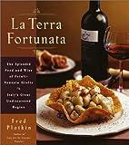 La Terra Fortunata: The Splendid Food and…